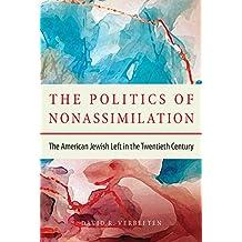 The Politics of Nonassimilation: The American Jewish Left in the Twentieth Century