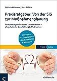 Praxisratgeber: Von der SIS zur Maßnahmenplanung: Formulierungshilfen zu den Themenfeldern - pflegefachliche Einschätzung & Maßnahmen - Mit vielen ... (teil-)stationär & ambulant. (PFLEGE kolleg)
