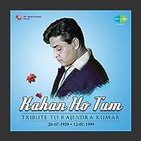 Kahan Ho Tum - Tribute to Rajendra Kumar