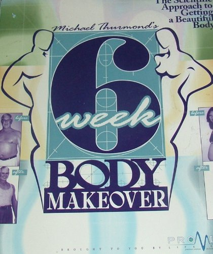 Michael Thurmond's 6 Week Body Makeover: The Scientific Approach to Getting a Beautiful Body