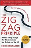 The Zigzag Principle:  The Goal Setting Strategy that will Revolutionize Your Business and Your Life (Business Books)