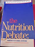 The Nutrition Debate: Sorting Out Some Answers