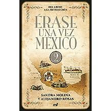 Érase una vez Mexico 2. Del Grito a la Revolución (Spanish Edition)