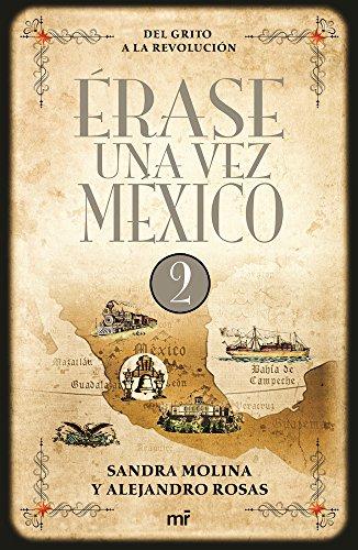 Erase una vez Mexico 2. Del Grito a la Revolucion (Spanish Edition) [varios] (Tapa Blanda)