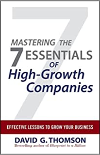 Blueprint to a billion 7 essentials to achieve exponential growth mastering the 7 essentials of high growth companies effective lessons to grow your business malvernweather Image collections
