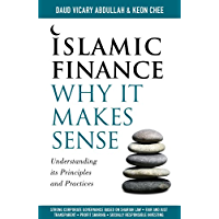 Islamic Finance: Why It Makes Sense – Understanding its Principles and Practices