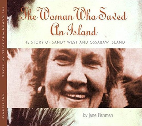 The Woman Who Saved An Island, The Story of Sandy West and Ossabaw Island ()
