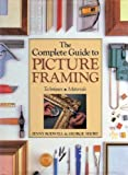 THE COMPLETE GUIDE TO PICTURE FRAMING - Techniques, Materials