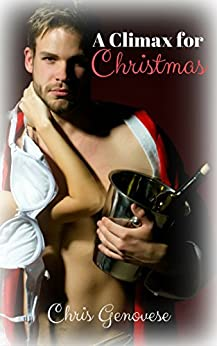 A Climax for Christmas (A Holiday Romance Novella) by [Genovese, Chris]