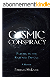 Cosmic Conspiracy - Psychic to the Rich and Famous (English Edition)