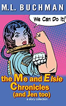 the Me and Elsie Chronicles (and Jen too) by [Buchman, M. L.]