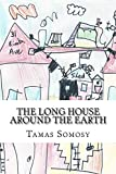 The Long House Around the Earth
