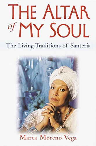 The Altar of My Soul: The Living Traditions of Santeria (World Mart Vegas Las)