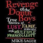 Revenge of the Donut Boys | Mike Sager