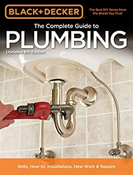 Black & Decker The Complete Guide to Plumbing, 6th edition (Black & Decker Complete Guide) by [Editors of Cool Springs Press]