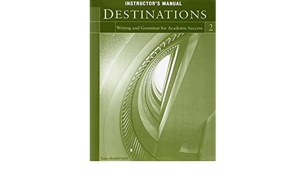 Destinations 2 Instructor S Manual Writing And Grammar For