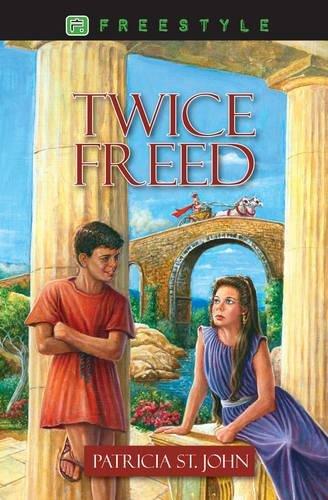 Twice Freed (Freestyle Fiction 12+)