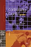 Confronting Cruelty : Moral Orthodoxy and the Challenge of the Animal Rights Movement, Munro, Lyle, 9004143114