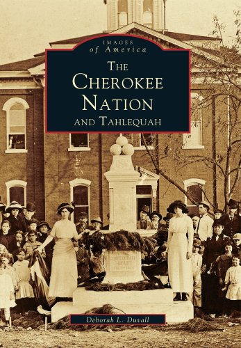 The Cherokee Nation and Tahlequah (Images of America: Oklahoma)