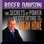 The Secrets of Power Negotiating for Your Dream Home | Roger Dawson