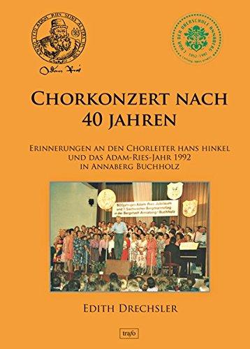 Chorkonzert nach 40 Jahren: Erinnerungen an den Chorleiter Hans Hinkel und das Adam-Ries-Jahr 1992 in Annaberg-Buchholz