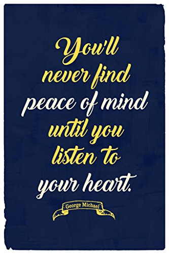 Laminated Listen to Your Heart George Michael Quote Sign Poster 12x18 inch