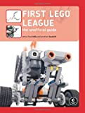First Lego League : The Unofficial Guide, Kelly, James Floyd and Daudelin, Jonathan, 1593271859