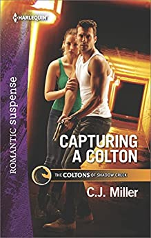 Capturing a Colton (The Coltons of Shadow Creek) by [Miller, C.J.]