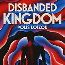 Disbanded Kingdom Audiobook by Polis Loizou Narrated by Matthew Lyon