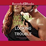 Looking for Trouble | Victoria Dahl