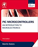 PIC Microcontrollers: An Introduction to Microelectronics, 3e