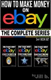 How to Make Money on eBay - The Complete Series: Beginner's Guide, Maximize Profits, International Sales