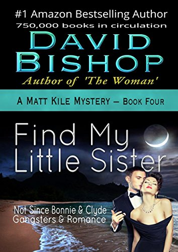 Find My Little Sister (A Matt Kile Mystery Book 4) by [Bishop, David]