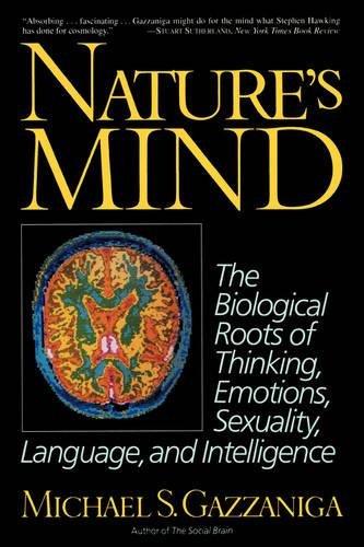 Nature's Mind: Biological Roots Of Thinking, Emotions, Sexuality, Language, And Intelligence [Gazzaniga, Michael] (Tapa Blanda)