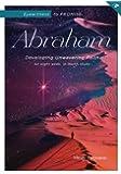 Eyewitness to Promise: Abraham: Developing Unwavering Faith (Eyewitness Bible Studies)