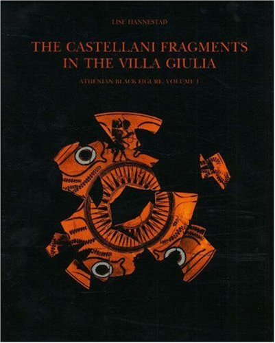 The Castellani Fragments in the Villa Giulia Volume 1: Athenian Black Figure (v. 1)
