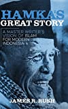 "James R. Rush, ""Hamka's Great Story: A Master Writer's Vision of Islam for Modern Indonesia"" (U Wisconsin Press, 2016)"
