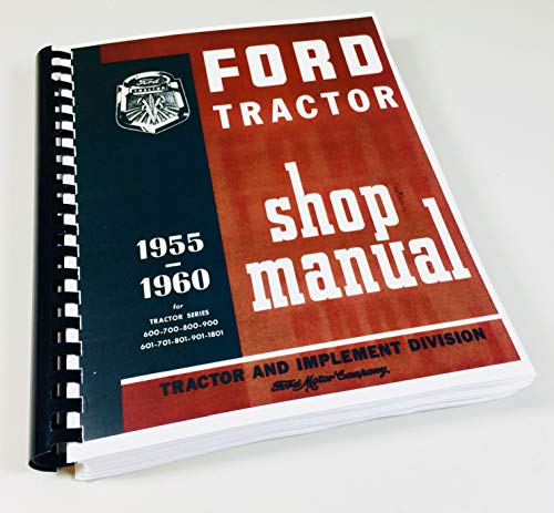 - 1955 1956 1957 1958 1959 1960 FORD TRACTOR REPAIR SHOP & SERVICE MANUAL - USERS GUIDE - MODELS: 600 700 800 900 601 701 801 901 1801 series