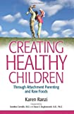 Creating Healthy Children, Karen Ranzi, 0615331505