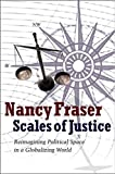 Scales of Justice: Reimagining Political Space in a Globalizing World. Nancy Fraser