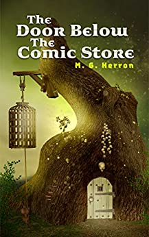 The Door Below the Comic Store: An Urban Fantasy Story by [Herron, M.G.]