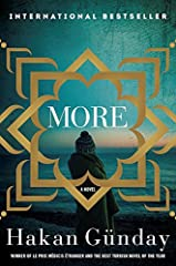"The award-winning More, by one of Turkey's leading underground writers, is the world's first novel about the refugee crisis.""The illegals climbed into the truck, and, after a journey of two hundred miles, they boarded ships and were lost in t..."