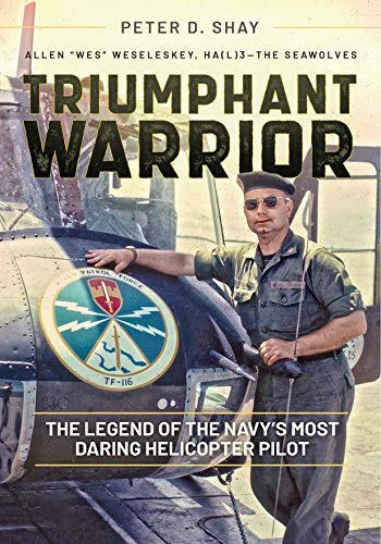 Helicopter Cross - Triumphant Warrior: The Legend of the Navy's Most Daring Helicopter Pilot
