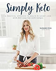 Simply Keto: A Practical Approach to Health & Weight Loss, with 100+ Easy Low-Carb Recipes (Volume 1)