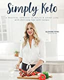 : Simply Keto: A Practical Approach to Health & Weight Loss, with 100+ Easy Low-Carb Recipes