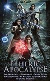 Etheric Apocalypse: Age Of Magic - A Kurtherian Gambit Series