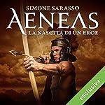 Aeneas: La nascita di un eroe | Simone Sarasso