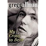 Gregg Allman My Cross To Bear 1st edition !