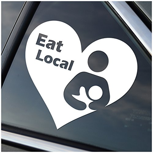 Eat Local Breastfeeding White Vinyl Car Window Decal Sticker