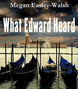 What Edward Heard by [Easley-Walsh, Megan]